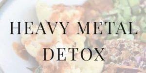 How to Detox Heavy Metals